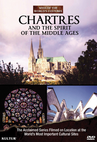 Chartres & the Spirit of the Middle Ages: Sites of