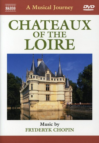 Musical Journey: Chateaux of the Loire /  Various
