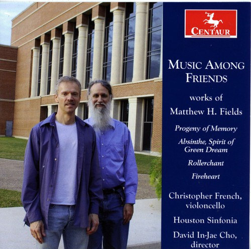 Music Among Friends: Works of Matthew H Fields