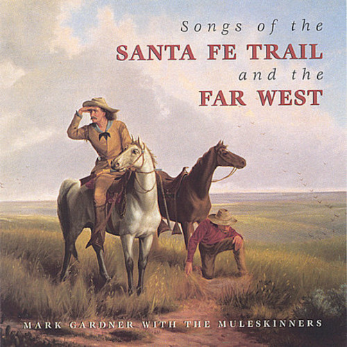 Songs of the Santa Fe Trail & the Far West