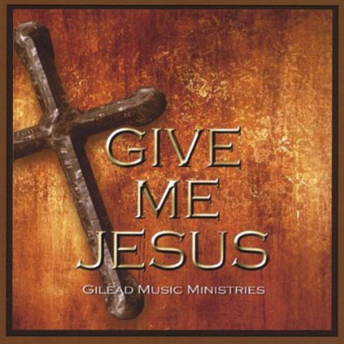Give Me Jesus