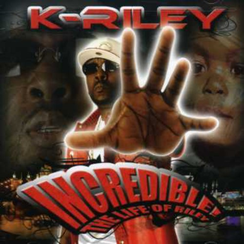 Incredible: Life of Riley [Explicit Content]