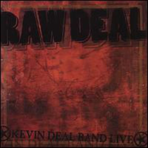 Raw Deal: Kevin Deal Band Live