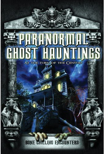 Paranormal Ghost Hauntings at Turn of the Century