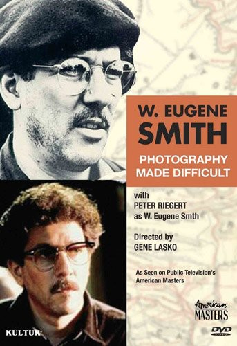 W Eugene Smith: Photography Made Difficult