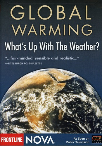 Nova: Global Warming - What's Up with the Weather