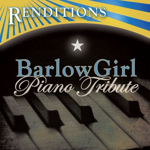 Renditions: Barlowgirl Piano Tribute /  Various