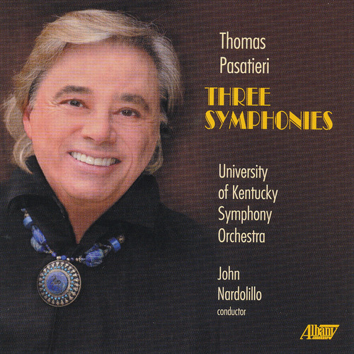 Thomas Pasatieri: Three Symphonies