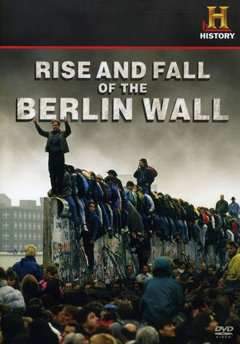 Rise & Fall of the Berlin Wall