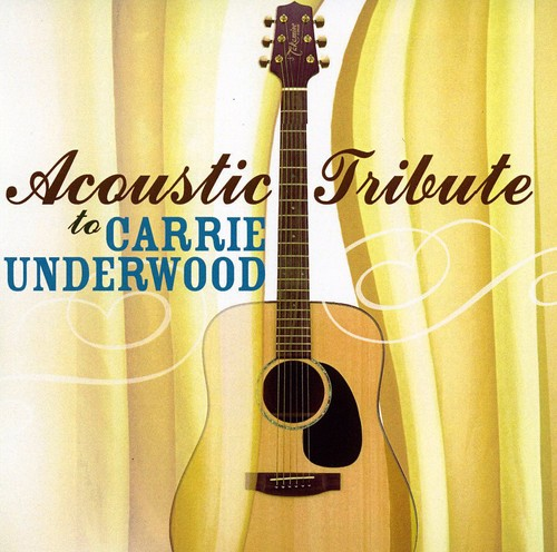 Acoustic Tribute to Carrie Underwood /  Various