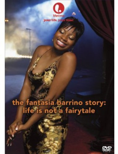 Fantasia Barrino Story: Life Is Not a Fairytale