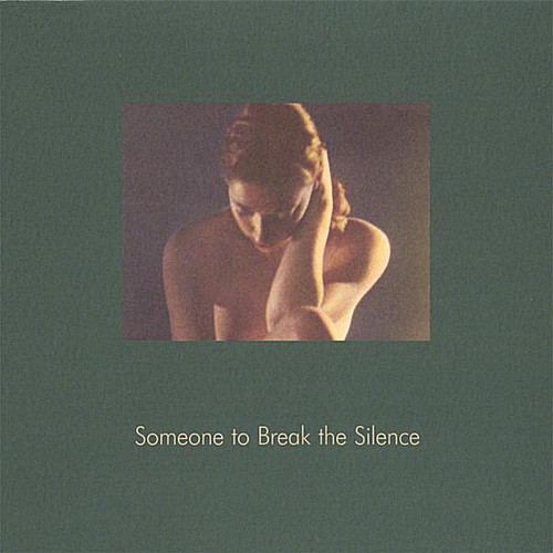Someone to Break the Silence