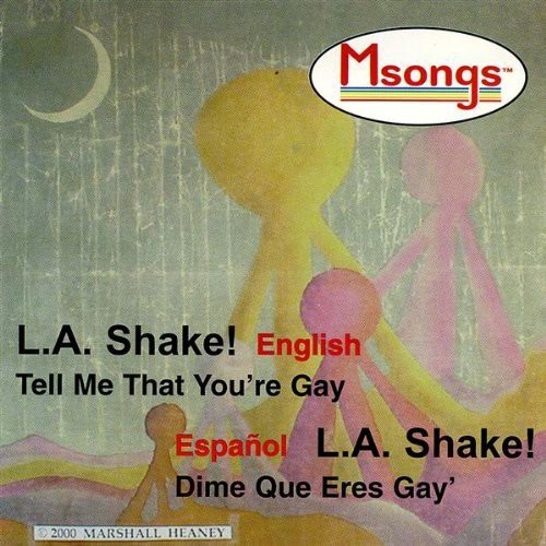 L.A. Shake!/ Tell Me That You're Gay