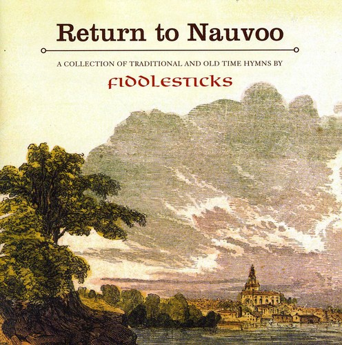 Fiddlesticks: Return to Nauvoo /  Various