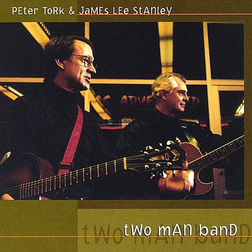 Two Man Band: Peter Tork & James Lee Stanley