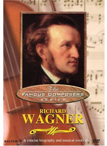 Famous Composers: Richard Wagner