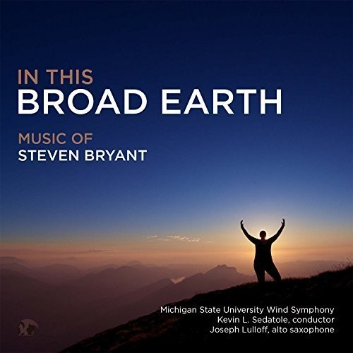 In This Broad Earth: Music of Steven Bryant