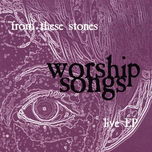 From These Stones : Worship Songs Live EP