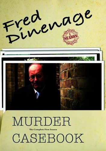 Fred Dinenage - Murder Casebook: The Complete First Season