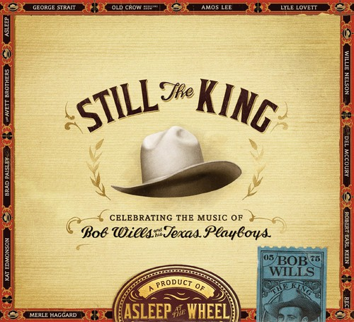 Still the King: Celebrating the Music of Bob Wills