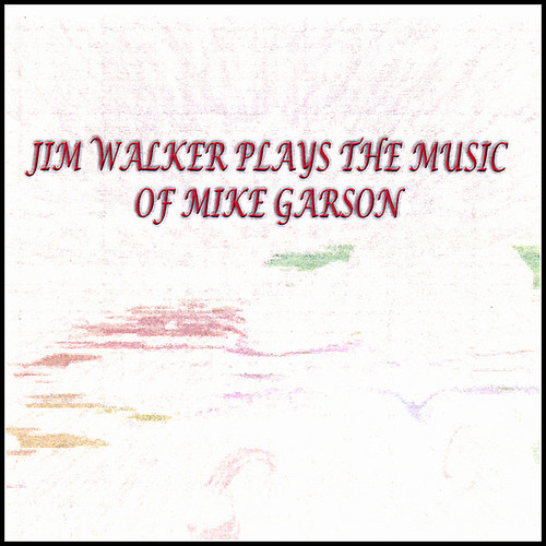 Jim Walker Plays the Music of Mike Garson