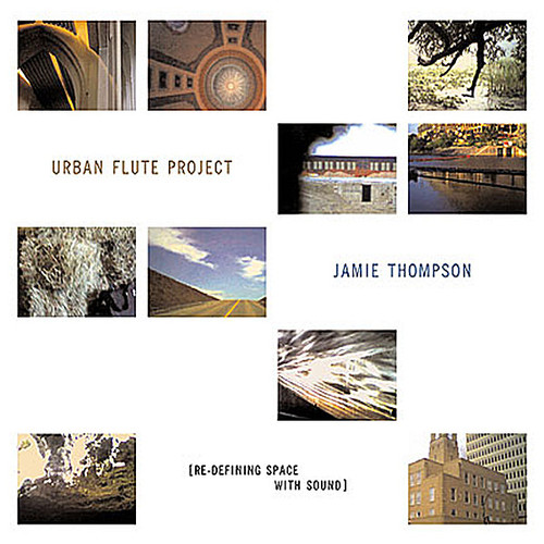 Thompson, Jamie : Urban Flute Project