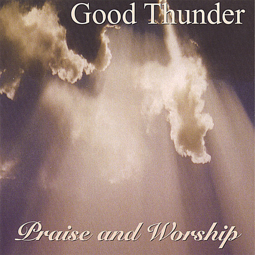 Good Thunder Praise & Worship