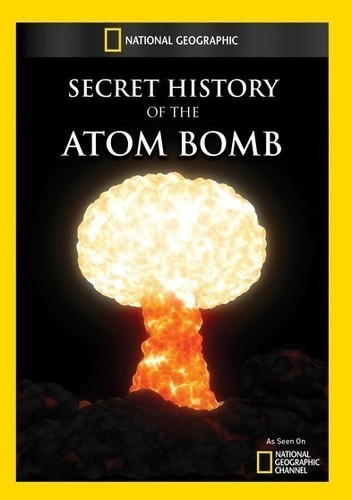 Secret History of the Atomic Bomb