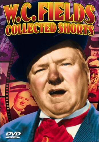 WC Fields Collected Shorts