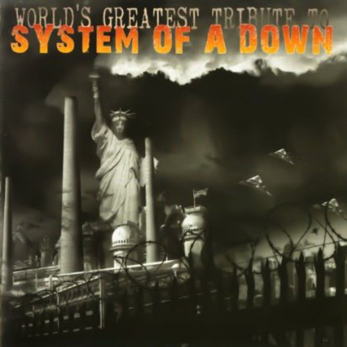 World's Greatest Tribute to System of a Down /  Various
