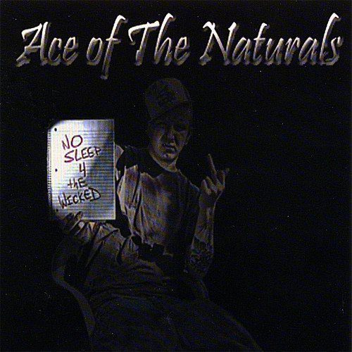 Ace of the Naturals : No Sleep for the Wicked