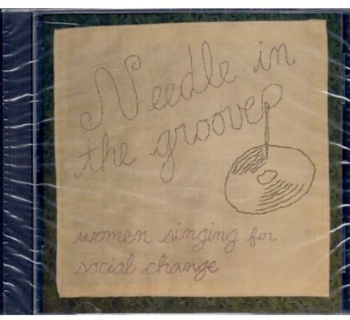 Needle in the Groove: Women Singing for Social Cha