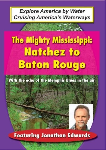Mighty Mississippi: Natchez to Baton Rouge