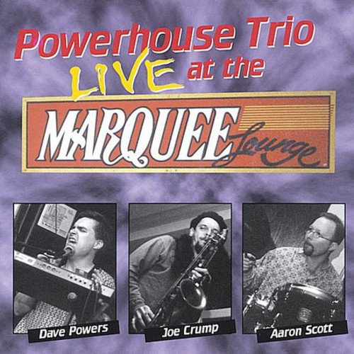Powerhouse Trio Live at the Marquee Lounge