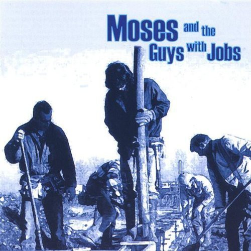 Moses & Guys with Jobs