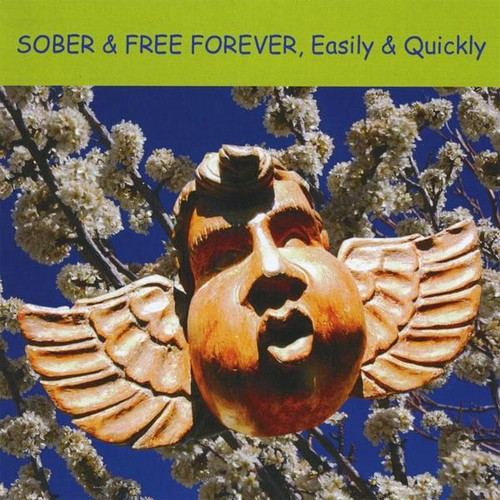 Sober & Free Forever Easily & Quickly