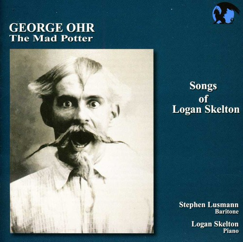 Songs of Logan Skelton: The Mad Potter