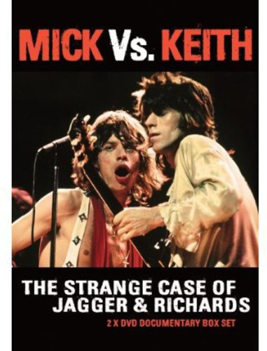 Mick Vs. Keith: Strange Case of Jagger & Richards