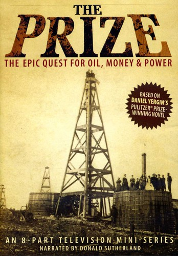 Prize: An Epic Quest for Oil Money & Power