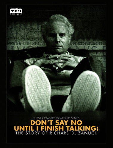 Dont Say No Until I Finish Talking: Richard Zanuck