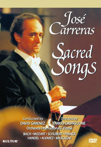 Sacred Songs: Jose Carreras Concert