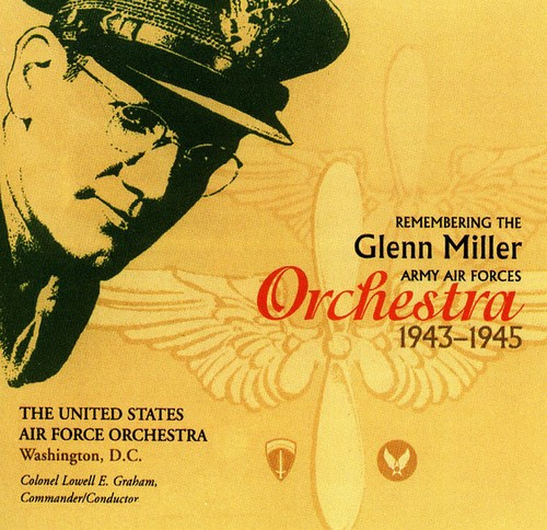 Remembering Glenn Miller Army Air Corps Orchestra