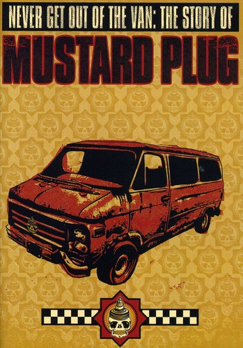 Never Get Out of the Van: Story of Mustard Plug