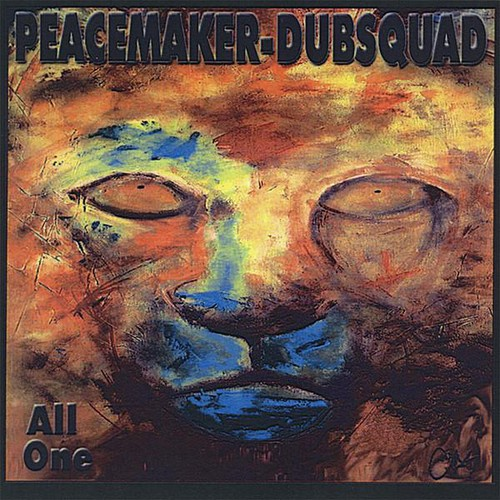 Peacemake/ Dubsquad-All One
