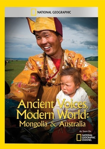 Ancient Voices Modern World: Mongolia & Australia