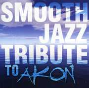 Smooth Jazz Tribute to Akon /  Various