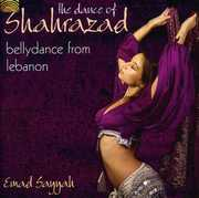 Dance of Shahrazad: Bellydance from Lebanon
