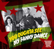 You Oughta See My Fanny Dance /  Various