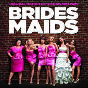 Bridesmaids (Original Soundtrack)