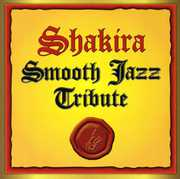 Shakira Smooth Jazz Tribute /  Various